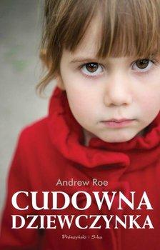 Cudowna dziewczynka-Roe Andrew
