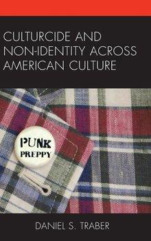 Culturcide and Non-Identity Across American Culture-Traber Daniel S