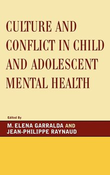 Culture and Conflict in Child and Adolescent Mental Health - Garralda M. Elena