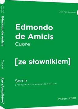 Cuore. Serce z podręcznym słownikiem włosko-polskim-De Amicis Edmund