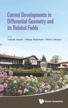 Current Developments in Differential Geometry and its Related Fields