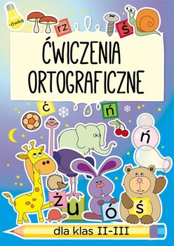 Ćwiczenia ortograficzne dla klas 2-3-Guzowska Beata