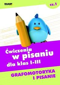 Ćwiczenia w pisaniu dla klas 1-3. Część 1. Grafomotoryka i pisanie-Opracowanie zbiorowe