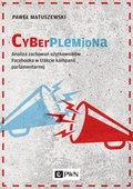 Cyberplemiona. Analiza zachowań użytkowników Facebooka w trakcie kampanii parlamentarnej-Matuszewski Paweł