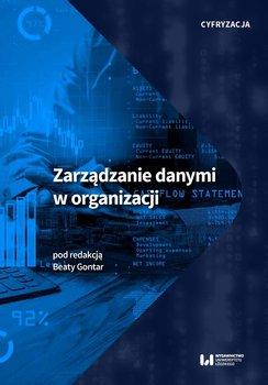 Cyfryzacja. Zarządzanie danymi w organizacji-Opracowanie zbiorowe
