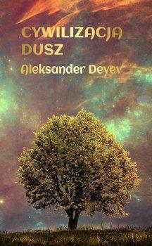 Cywilizacja dusz-Deyev Aleksander