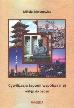 Cywilizacja Japonii współczesnej. Wstęp do badań-Melanowicz Mikołaj