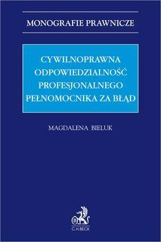Cywilnoprawna odpowiedzialność profesjonalnego pełnomocnika za błąd-Bieluk Magdalena