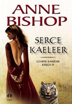 Czarne kamienie. Księga 4. Serce Kaeleer-Bishop Anne