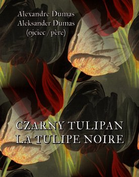 Czarny tulipan. La tulipe noir-Dumas Aleksander