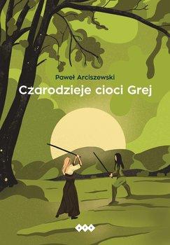 Czarodzieje cioci Grej-Arciszewski Paweł