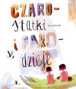 Czarostatki i parodzieje-Pawlak Paweł