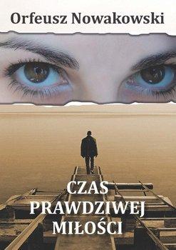 Czas prawdziwej miłości-Nowakowski Orfeusz