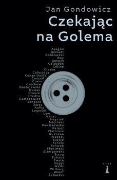 Czekając na Golema-Gondowicz Jan