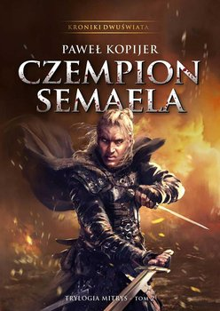 Czempion Semaela. Kroniki Dwuświata. Tom 2-Kopijer Paweł