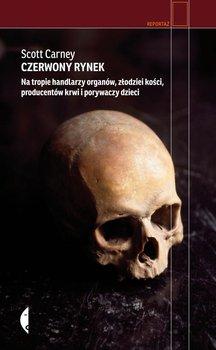 Czerwony rynek. Na tropie handlarzy organów, złodziei kości, producentów krwi i porywaczy dzieci                      (ebook)