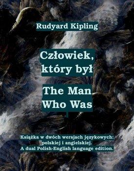 Człowiek, który był. The Man Who Was-Kipling Rudyard