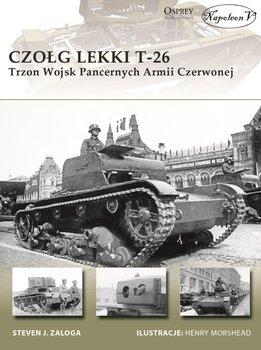 Czołg lekki T-26. Trzon Wojsk Pancernych Armii Czerwonej-Zaloga Steven J.
