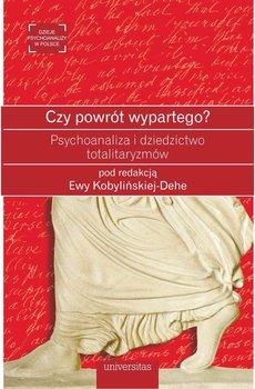 Czy powrót wypartego? Psychoanaliza i dziedzictwo totalitaryzmów-Kobylińska-Dehe Ewa