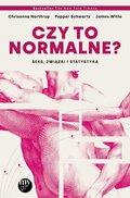 Czy to normalne? Seks, związki i statystyka-Northup Christina, Schwartz Pepper, Witte James