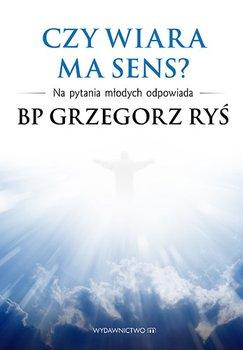 Czy wiara ma sens?-Ryś Grzegorz