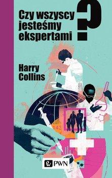 Czy wszyscy jesteśmy ekspertami? -Collins Harry