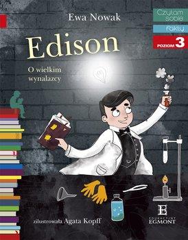 Czytam sobie. Fakty. Edison. O wielkim wynalazcy. Poziom 3-Nowak Ewa