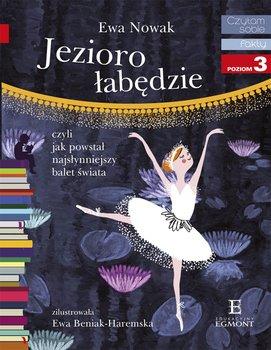 Czytam sobie. Fakty. Jezioro łabędzie, czyli jak powstał najsłynniejszy balet świata. Poziom 3                      (ebook)