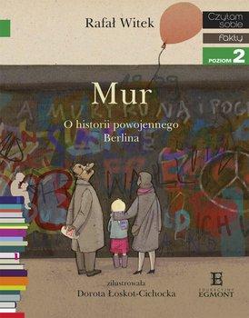 Czytam sobie. Fakty. Mur. O historii powojennego Berlina. Poziom 2                      (ebook)