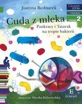 Czytam sobie. Nauka. Cuda z mleka. Pankracy i Tatarak na tropie bakterii. Poziom 2