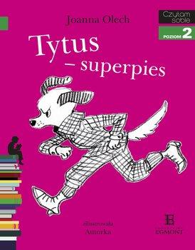 Czytam sobie. Tytus - superpies. Poziom 2                      (ebook)