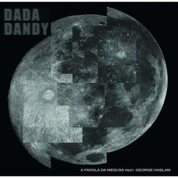 Dada Dandy-A Favola da Medusa
