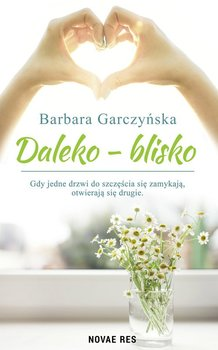 Daleko - Blisko-Garczyńska Barbara