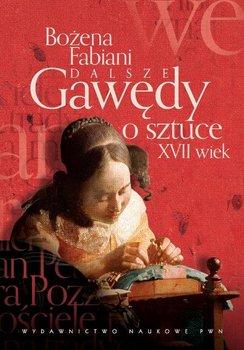 Dalsze gawędy o sztuce XVII wiek-Fabiani Bożena