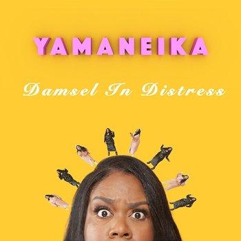 Damsel In Distress-Yamaneika Saunders