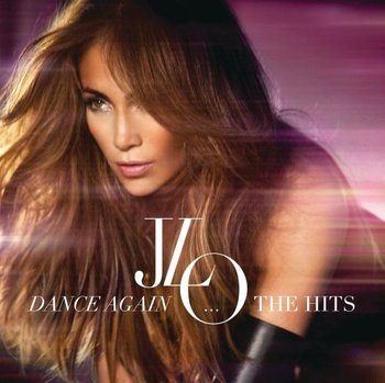 Dance Again...The Hits (Deluxe Edition) - Lopez Jennifer