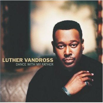 Dance With My Father - Vandross Luther
