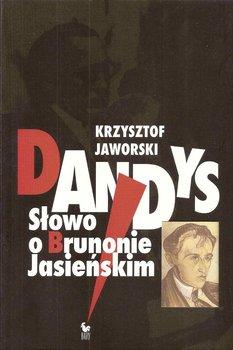 Dandys. Słowo o Brunonie Jasieńskim                      (ebook)