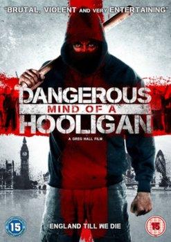 Dangerous Mind of a Hooligan (brak polskiej wersji językowej)-Hall Greg