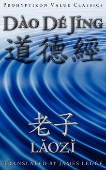 Dao De Jing, or the Tao Te Ching-Laozi Lao Tzu