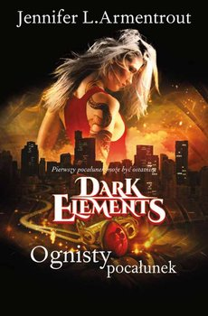 Dark elements. Tom 1. Ognisty pocałunek                      (ebook)