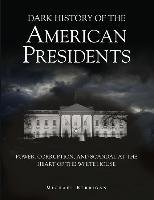 Dark History of the American Presidents-Kerrigan Michael