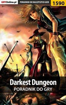 Darkest Dungeon - poradnik do gry-Grochala Patryk Irtan, Bugielski Jakub