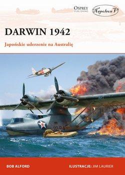Darwin 1942. Japońskie uderzenie na Australię. Tom 2-Alford Bob