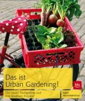 das ist urban gardening meyer rebentisch karen za obcoj zyczne. Black Bedroom Furniture Sets. Home Design Ideas
