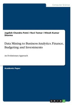 Data Mining to Business Analytics. Finance, Budgeting and Investments - Patni Jagdish Chandra