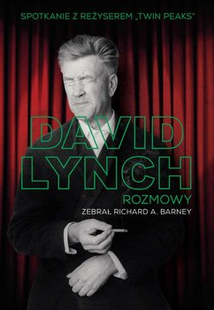 David Lynch. Rozmowy - Barney Richard A.