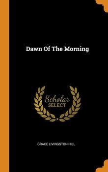 Dawn Of The Morning-Hill Grace Livingston