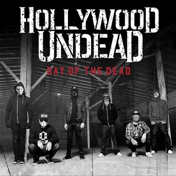 Day Of The Dead-Hollywood Undead