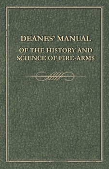 Deanes' Manual of the History and Science of Fire-Arms-Anon